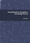 Using Moodle To Complete A Knowledge Survey