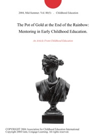 THE POT OF GOLD AT THE END OF THE RAINBOW: MENTORING IN EARLY CHILDHOOD EDUCATION.