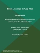 From Gun Man to God Man: Cheating Death (Watching the Caribbean: Interdisciplinary Perspectives on Caribbean Cinema, Part I) (Resena de Pelicula)