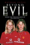 Beyond Evil - Inside The Twisted Mind Of Ian Huntley