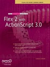 The Essential Guide To Flex 2 With ActionScript 30