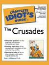 The Complete Idiots Guide To The Crusades