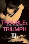 Trouble  Triumph