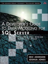 Developer's Guide To Data Modeling For SQL Server, A: Covering SQL Server 2005 And 2008