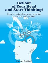 Get Out Of Your Head And Start Thinking!