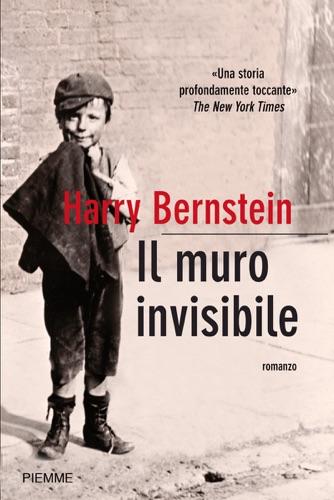 Harry Bernstein - Il muro invisibile