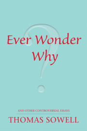 Ever Wonder Why? and Other Controversial Essays book