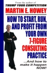How To Start Run And Profit From Your Own 7-Figure Consulting Practice