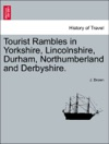 Tourist Rambles In Yorkshire Lincolnshire Durham Northumberland And Derbyshire