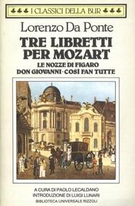 Tre libretti per Mozart. (Le nozze di Figaro. Don Giovanni. Così fan tutte) Book Cover