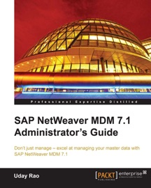 SAP NetWeaver MDM 7.1 Administrator's Guide - Uday Rao