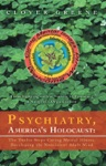 Psychiatry Americas Holocaust The Twelve Steps Curing Mental Illness Developing The Nonviolent Adult Mind