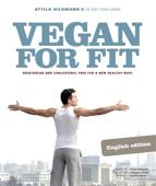 Vegan for Fit - Attila Hildmann's 30-Day Challenge