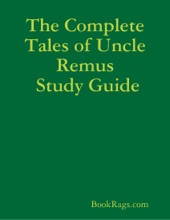 The Complete Tales Of Uncle Remus Study Guide