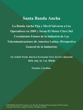 Santa Banda Ancha: La Banda Ancha Fija Y Movil Salvaron A Los Operadores En 2009 Y Seran El Motor Clave Del Crecimiento Futuro De La Industria De Las Telecomunicaciones De America Latina (Perspectiva General De La Industria)