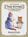 The Tale Of Tom Kitten And Other Stories