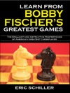 Learn From Bobby Fischers Greatest Games