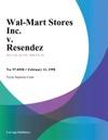 Wal-Mart Stores Inc V Resendez