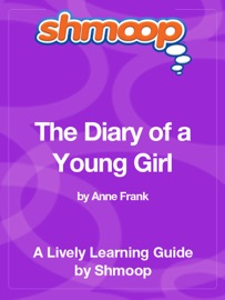 THE DIARY OF A YOUNG GIRL: SHMOOP LEARNING GUIDE