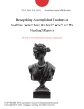 Recognising Accomplished Teachers In Australia: Where Have We Been? Where Are We Heading?(Report)