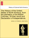 The History Of The United States Of North America From The Plantation Of The British Colonies Till Their Revolt And Declaration Of Independence VOL II SECOND EDITION