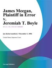 James Meegan, Plaintiff In Error V. Jeremiah T. Boyle