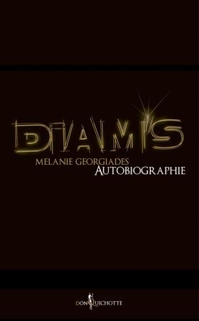 Diam's, autobiographie. - Mélanie Georgiades