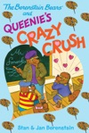 The Berenstain Bears Chapter Book Queenies Crazy Crush