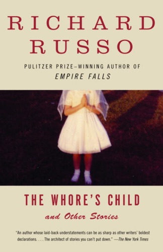 Richard Russo - The Whore's Child