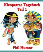 Kleopatras Tagebuch - Teil 1