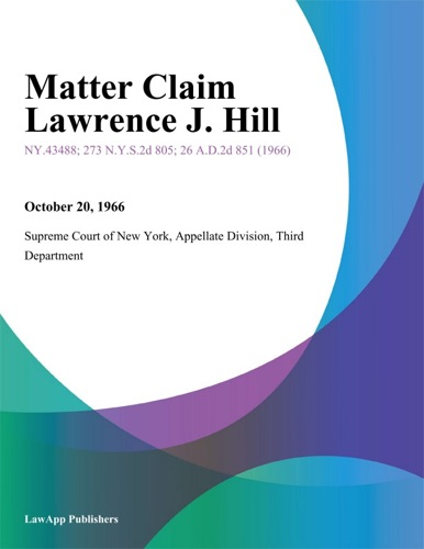 Supreme Court of New York - Matter Claim Lawrence J. Hill