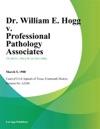 Dr William E Hogg V Professional Pathology Associates