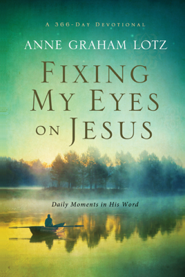 Fixing My Eyes on Jesus - Anne Graham Lotz book