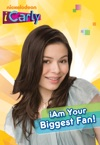 IAm Your Biggest Fan ICarly