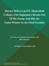 Haynes Delivers In OT (Basketball College) (The Sophomore Breaks Out Of His Slump And Hits The Game-Winner In The Final Seconds)