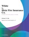 White V Dixie Fire Insurance Co