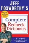 Jeff Foxworthys Complete Redneck Dictionary
