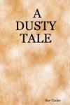 A Dusty Tale