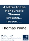 A Letter To The Honourable Thomas Erskine On The Prosecution Of Thomas Williams For Publishing The Age Of Reason