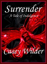 Surrender: A Tale Of Indulgence