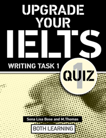Upgrade Your IELTS Writing Task 1 Quiz book