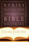 Ryries Practical Guide To Communicating The Bible Doctrine