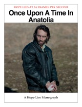 Once Upon a Time In Anatolia - a Hope Lies Monograph