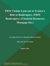FRM Victims Lash out at Trustee's Role in Bankruptcy (FRM Bankruptcy) (Financial Resources Mortgage Inc.)
