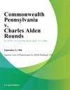 Commonwealth Pennsylvania V Charles Alden Rounds