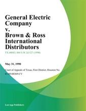 General Electric Company V. Brown & Ross International Distributors