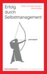 Erfolg Durch Selbstmanagement Sofortmanahmen Fr Einsteiger Und Fortgeschrittene