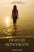 Death by Honeymoon