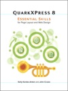 QuarkXPress 8 Essential Skills For Page Layout And Web Design