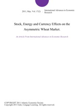 Stock, Energy And Currency Effects On The Asymmetric Wheat Market.